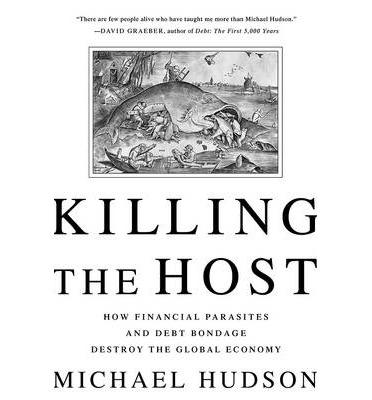 Убивая хозяина: Как финансовые паразиты и долги разрушают глобальную экономику